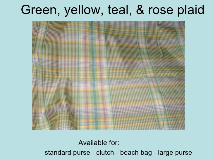 Green, yellow, teal, & rose plaid <ul><ul><ul><ul><ul><li>standard purse - clutch - beach bag - large purse </li></ul></ul...