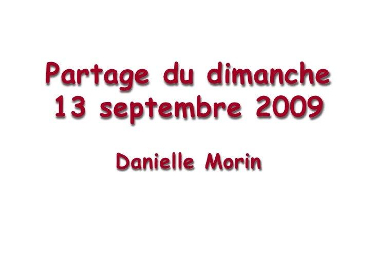 Partage du dimanche 13 septembre 2009Danielle Morin<br />