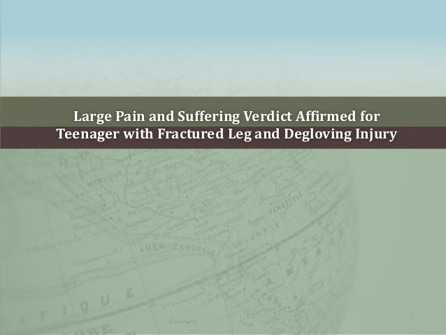 Large Pain and Suffering Verdict Affirmed forTeenager with Fractured Leg and Degloving Injury