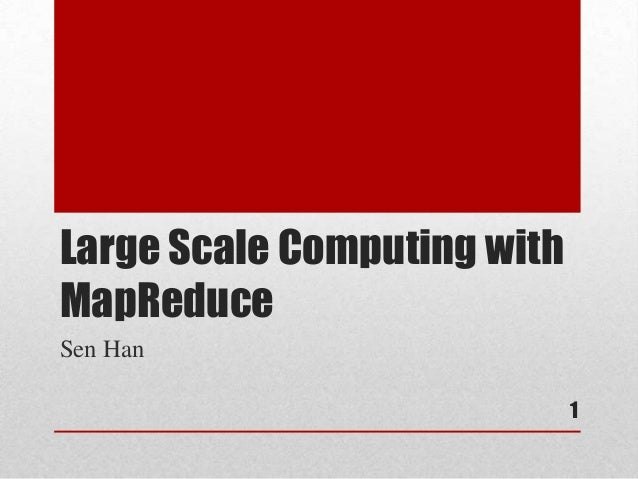 Large scale computing with mapreduce