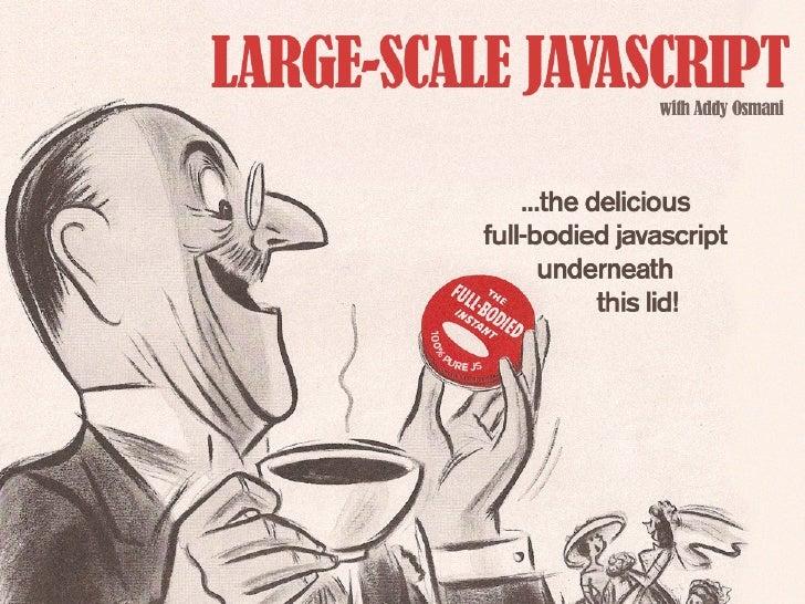 Large-Scale JavaScript Development