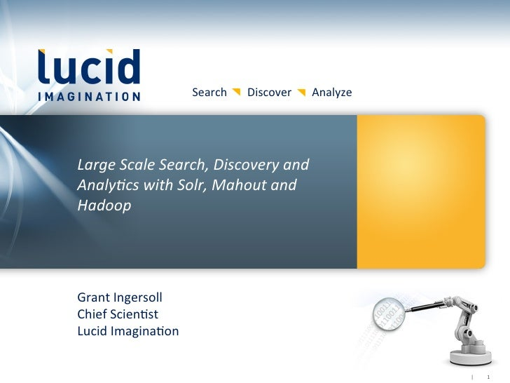 Large-Scale Search Discovery Analytics with Hadoop, Mahout, Solr