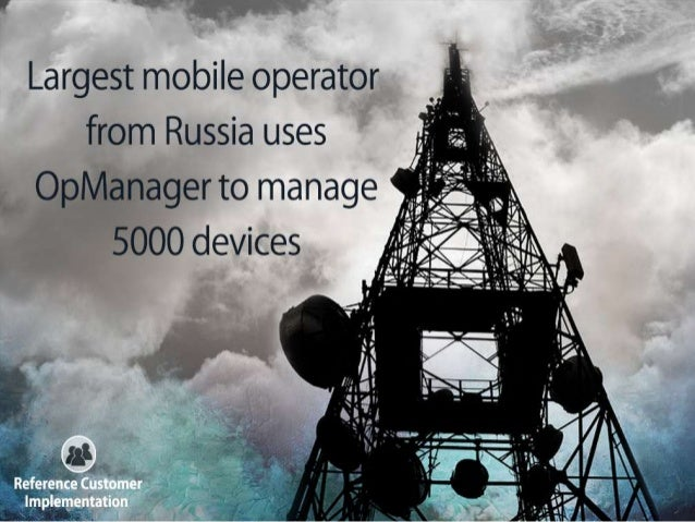 Largest Mobile Operator from Russia uses opmanager to manage 5000 devices