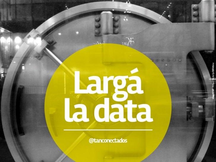 Largá la data - Pecha Kucha Edición Bicentenario