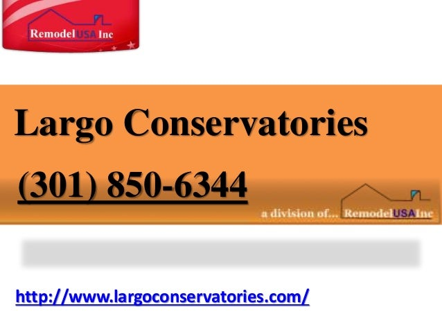 http://www.largoconservatories.com/ Largo Conservatories (301) 850-6344