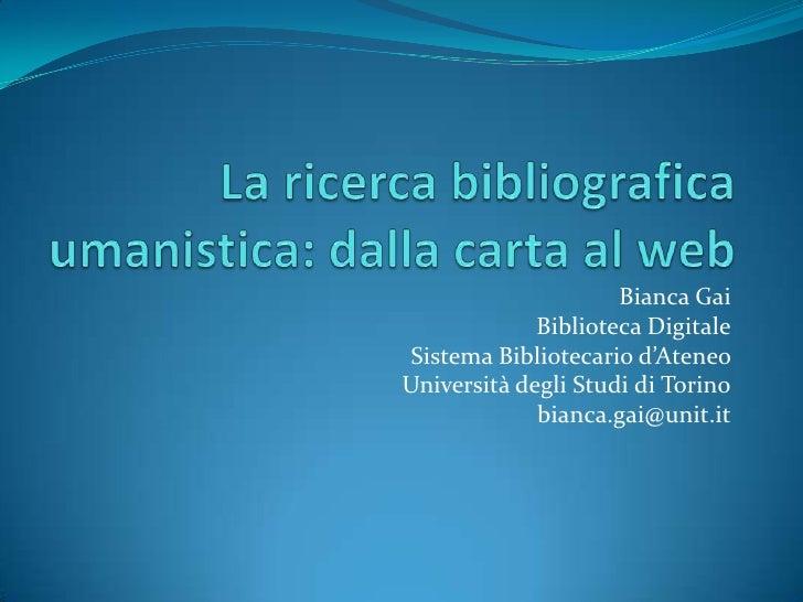 Bianca Gai             Biblioteca Digitale Sistema Bibliotecario d'AteneoUniversità degli Studi di Torino             bian...