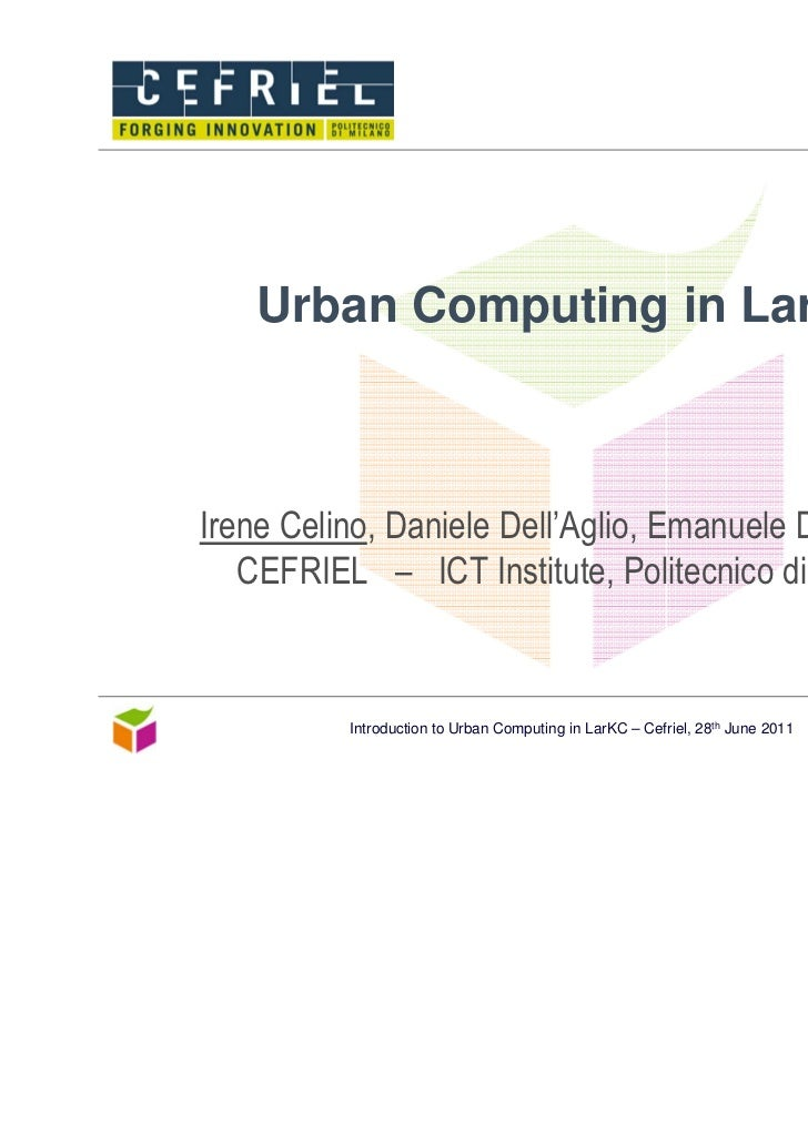 Introduction to Urban Computing in LarKC