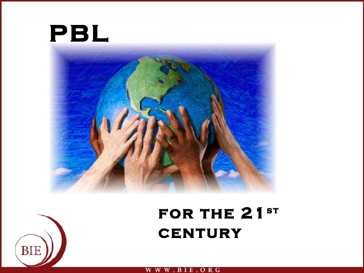 PBL           for the 21 st       century