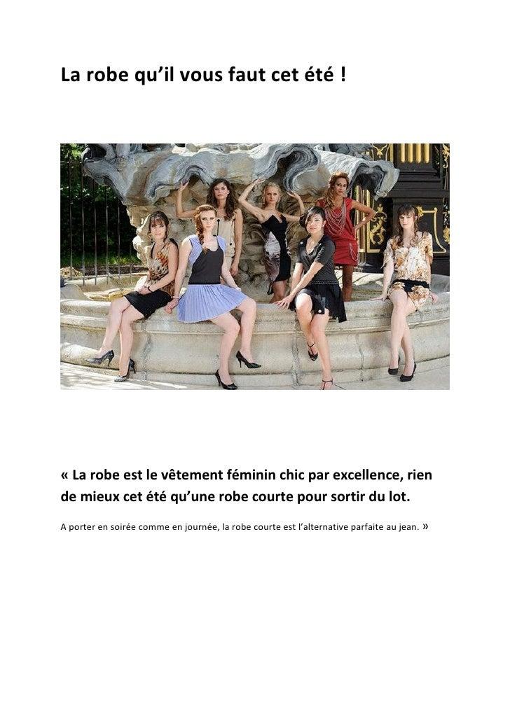 La robe qu'il vous faut cet été !« La robe est le vêtement féminin chic par excellence, riende mieux cet été qu'une robe c...