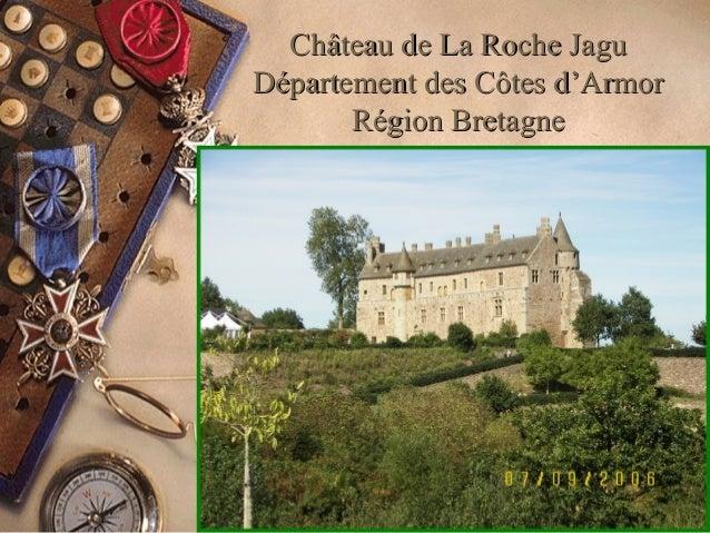 Château ddee LLaa RRoocchhee JJaagguu  DDééppaarrtteemmeenntt ddeess CCôôtteess dd''AArrmmoorr  RRééggiioonn BBrreettaaggn...