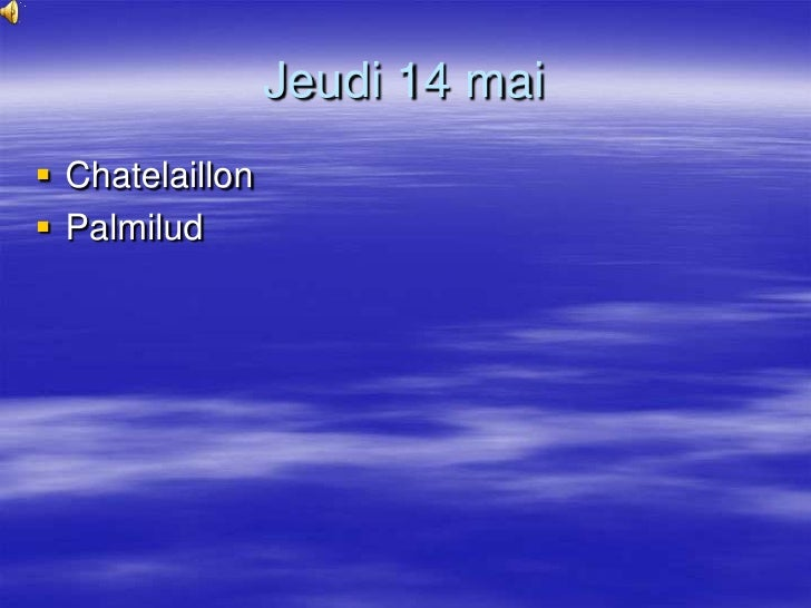 Jeudi 14 mai<br />Chatelaillon<br />Palmilud<br />