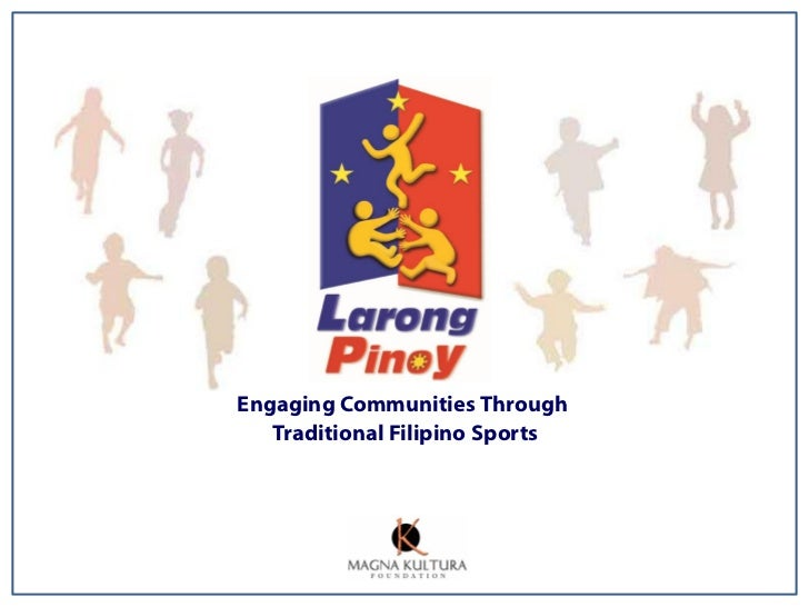 Engaging Communities Through   Traditional Filipino Sports