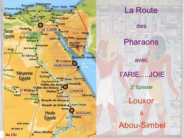 La Route des  Pharaons avec  l'ARIE….JOIE 2° Episode  Louxor à  Abou-Simbel Au Clic