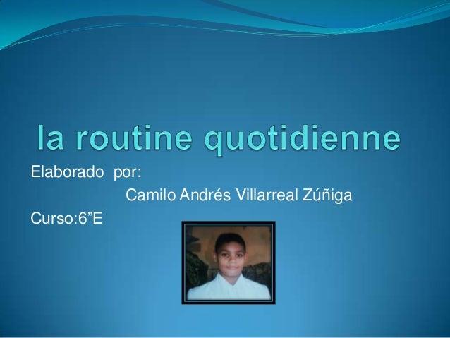 "Elaborado por: Camilo Andrés Villarreal Zúñiga Curso:6""E"