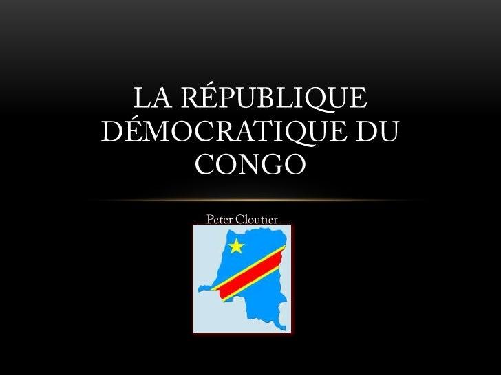 Peter Cloutier<br />La République démocratique du congo<br />
