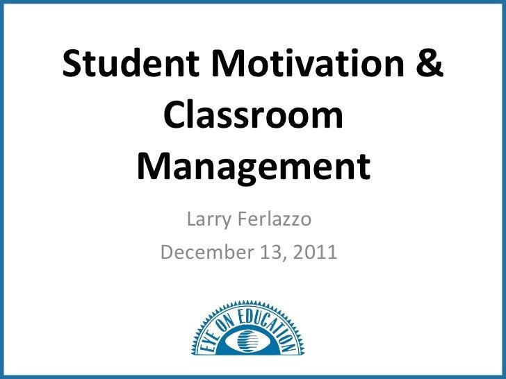 Larry f 12_13_11_student_motivation__classroom_management_edits_1