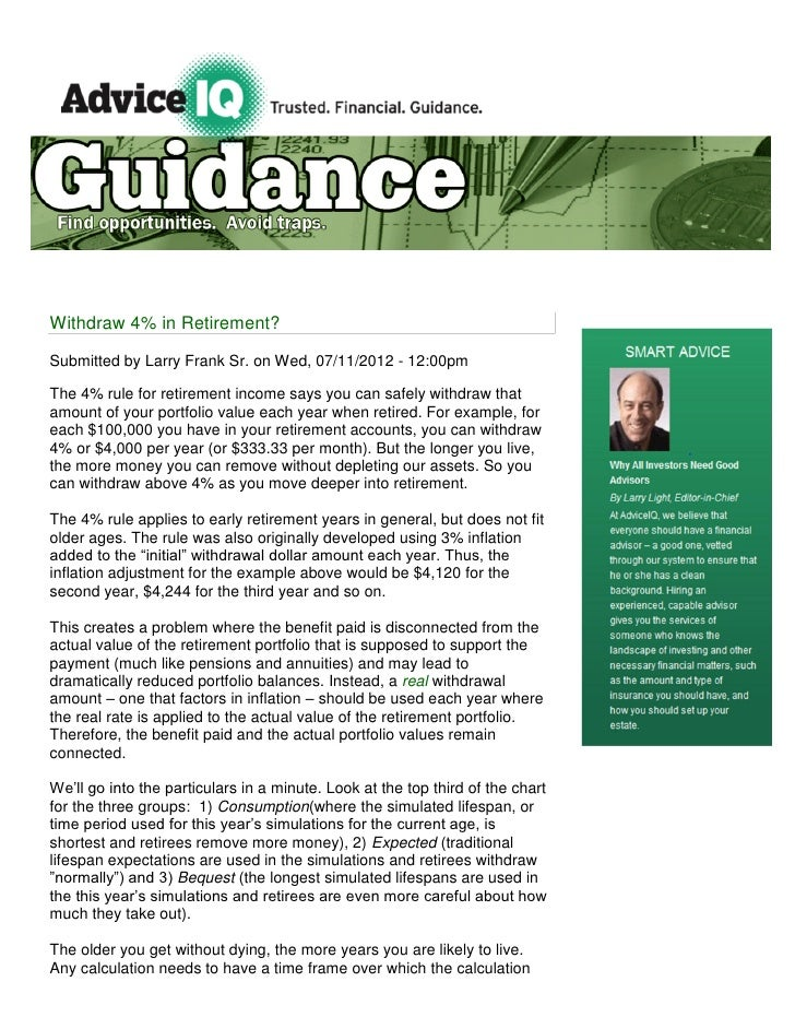 Withdraw 4% in Retirement?Submitted by Larry Frank Sr. on Wed, 07/11/2012 - 12:00pmThe 4% rule for retirement income says ...