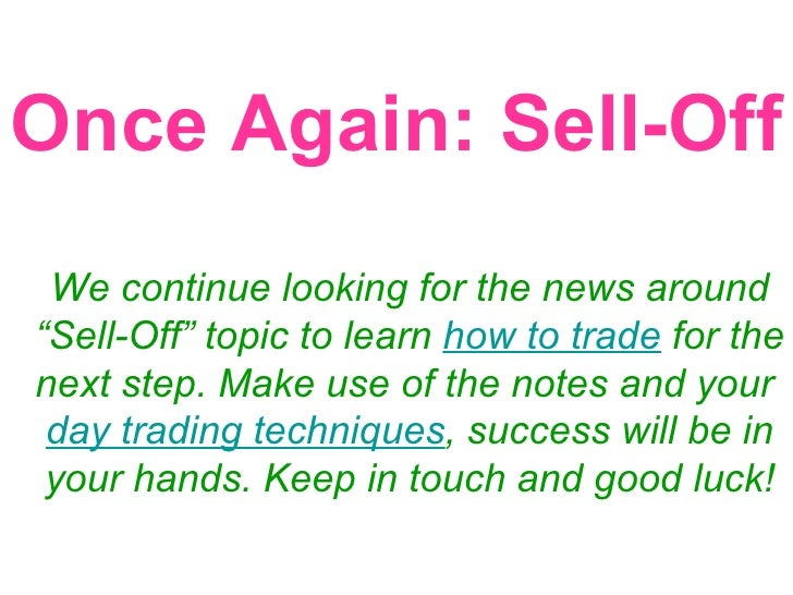 """Once Again: Sell-Off We continue looking for the news around """"Sell-Off"""" topic to learn  how to trade  for the next step. M..."""