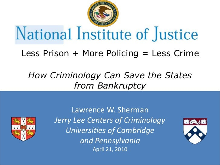 Less Prison + More Policing = Less CrimeHow Criminology Can Save the States from Bankruptcy<br />...