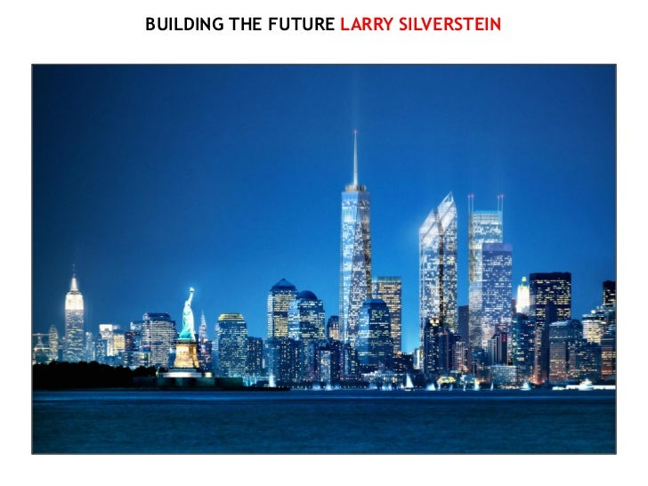BUILDING THE FUTURE LARRY SILVERSTEIN