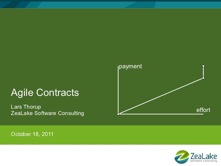 paymentAgile ContractsLars ThorupZeaLake Software Consulting                                        effortOctober 18, 2011
