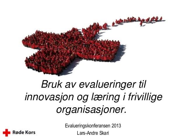 Evalueringskonferansen 2013: Lars André Skari