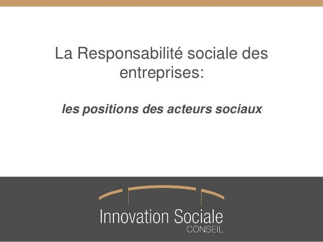 La Responsabilité sociale des entreprises: les positions des acteurs sociaux