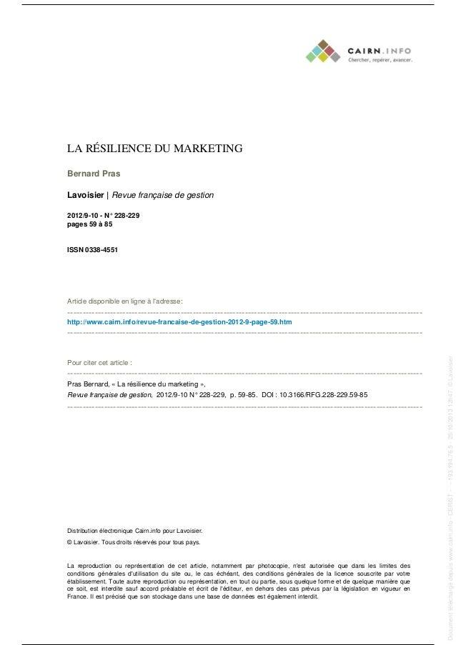 LA RÉSILIENCE DU MARKETING Bernard Pras Lavoisier | Revue française de gestion 2012/9-10 - N° 228-229 pages 59 à 85  ISSN ...