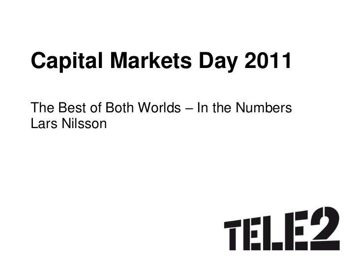 Capital Markets Day 2011<br />The Best of Both Worlds – In the NumbersLars Nilsson<br />