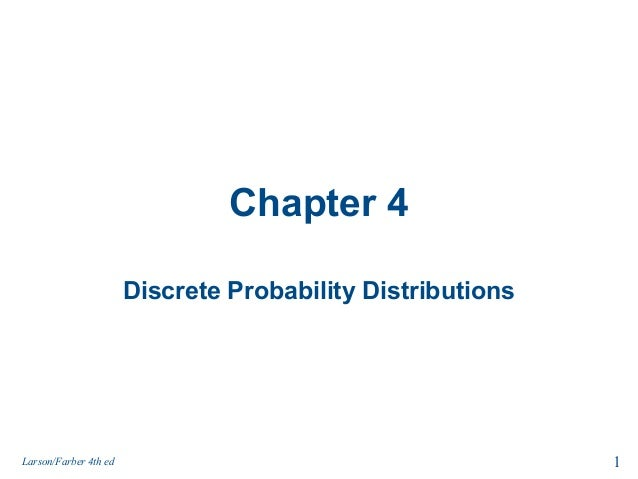 Chapter 4 Discrete Probability Distributions  Larson/Farber 4th ed  1