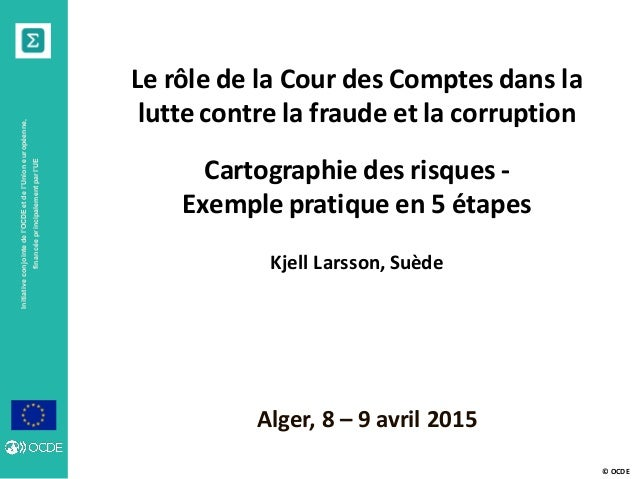 © OCDE Initiativeconjointedel'OCDEetdel'Unioneuropéenne, financéeprincipalementparl'UE Alger, 8 – 9 avril 2015 Le rôle de ...
