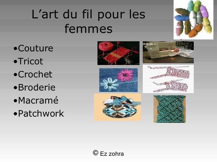 L'art du fil pour les femmes <ul><li>Couture </li></ul><ul><li>Tricot </li></ul><ul><li>Crochet </li></ul><ul><li>Broderie...