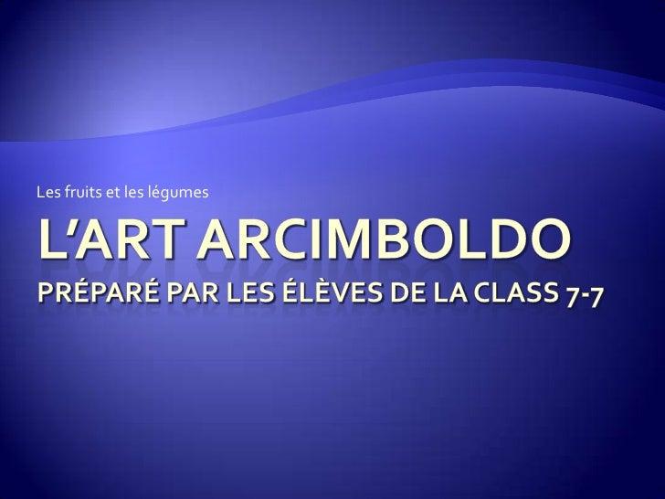 L'Art Arcimboldo 7-7