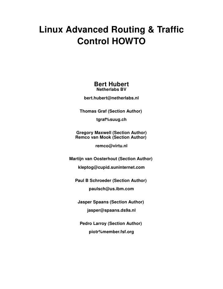 Linux Advanced Routing & Traffic         Control HOWTO                     Bert Hubert                   Netherlabs BV     ...