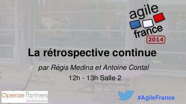 La rétrospective continue par Régis Medina et Antoine Contal 12h - 13h Salle 2 #AgileFrance