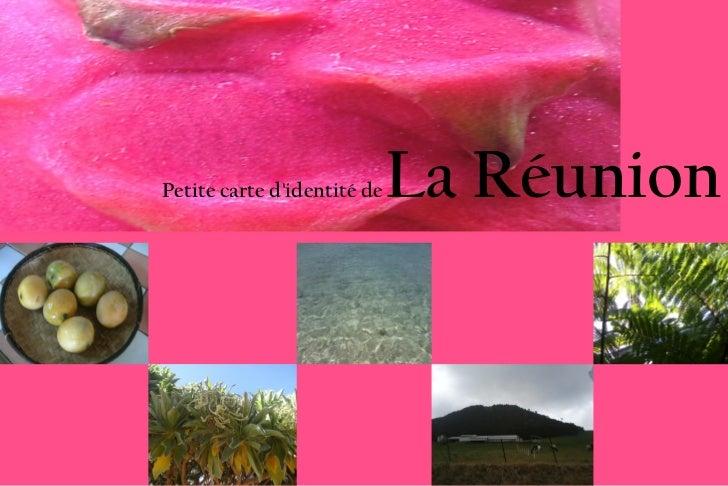 Petite carte d'identité de  La Réunion