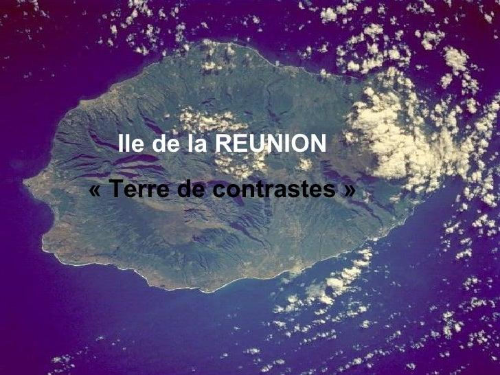 Ile de la REUNION «Terre de contrastes»