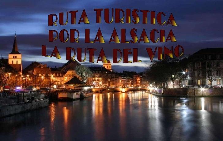 RUTA TURISTICA POR LA ALSACIA LA RUTA DEL VINO