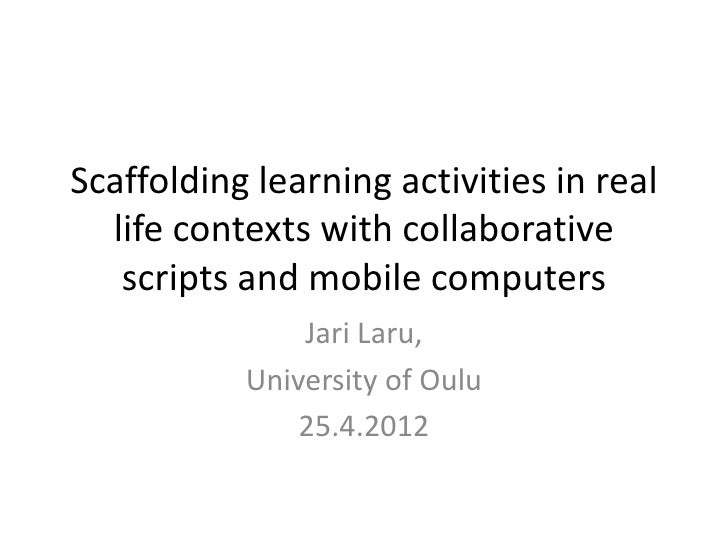 Scaffolding learning activities in real  life contexts with collaborative   scripts and mobile computers               Jar...