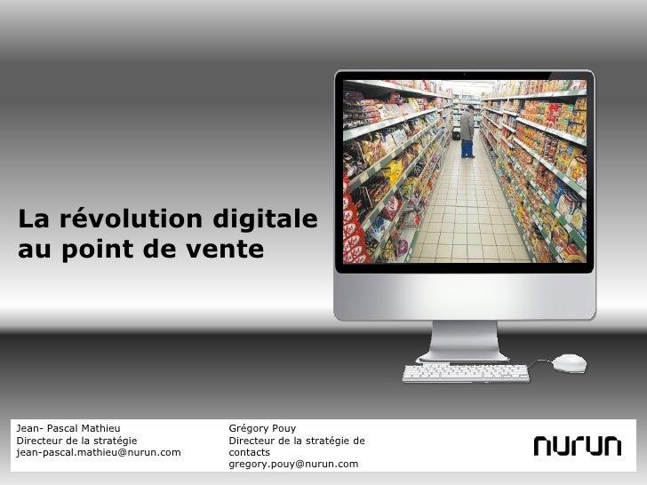 La révolution digitale au point de vente     Jean- Pascal Mathieu            Grégory Pouy Directeur de la stratégie       ...