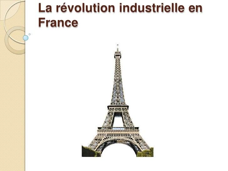La révolution industrielle en France<br />