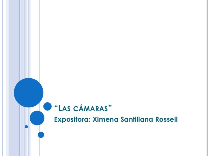 """Las cámaras"" <br />Expositora: Ximena Santillana Rossell<br />"