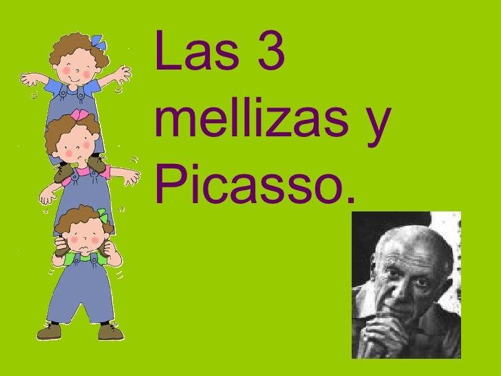 Las 3 Mellizas y Picasso