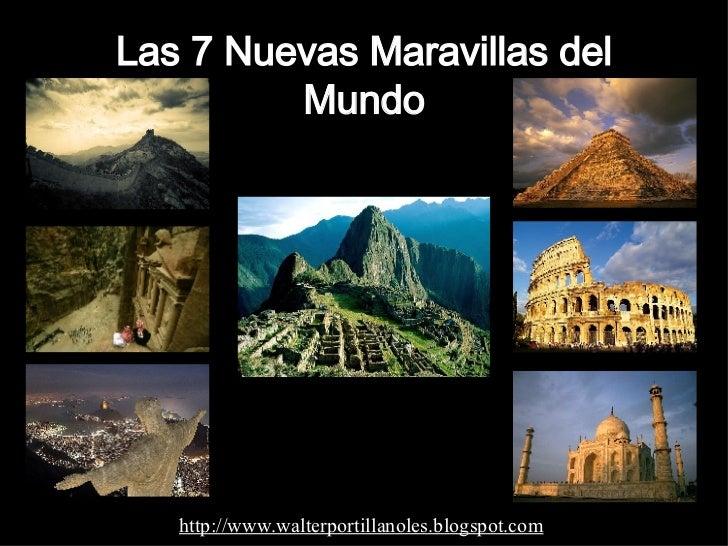 Las 7 Nuevas Maravillas del Mundo http://www.walterportillanoles.blogspot.com