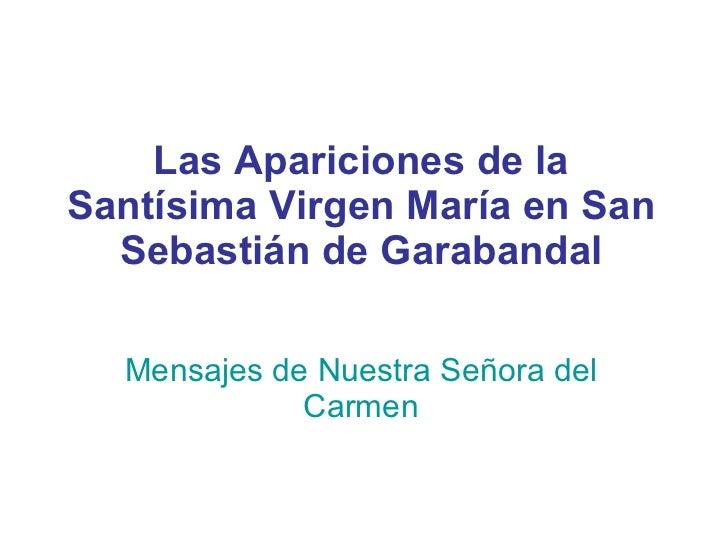 Las Apariciones de la Santísima Virgen María en San Sebastián de Garabandal Mensajes de Nuestra Señora del Carmen