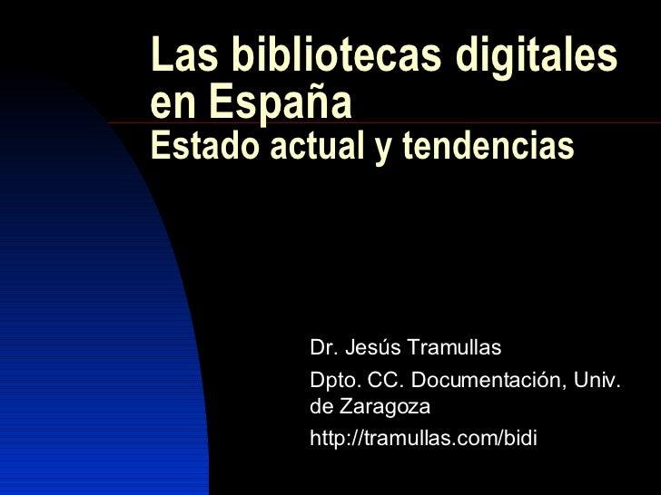 Las bibliotecas digitales en España. Estado actual y tendencias.