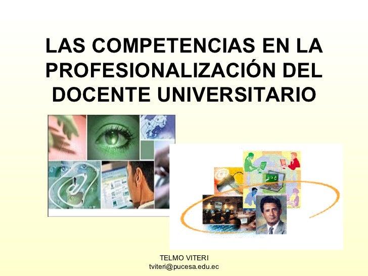 LAS COMPETENCIAS EN LA PROFESIONALIZACIÓN DEL DOCENTE UNIVERSITARIO