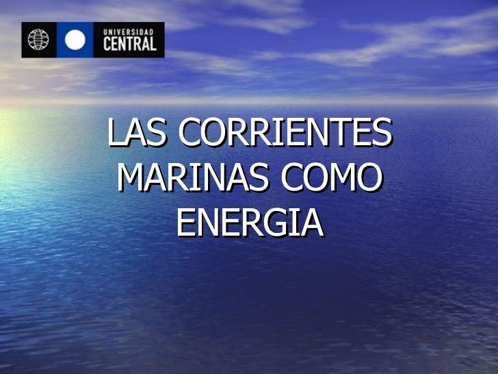LAS CORRIENTES MARINAS COMO ENERGIA