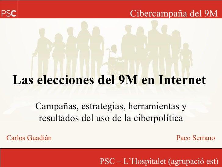 Las elecciones del 9M en Internet Campañas, estrategias, herramientas y resultados del uso de la ciberpolítica Carlos Guad...