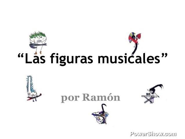 """""""Las figuras musicales""""      por Ramón"""